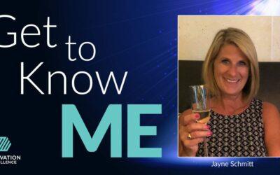 Get to Know ME with Jayne Schmitt
