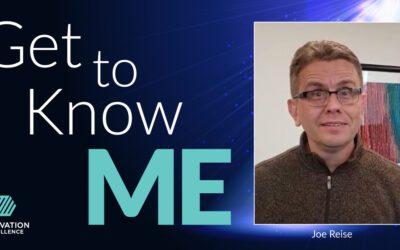 Get to Know ME with Joe Reise