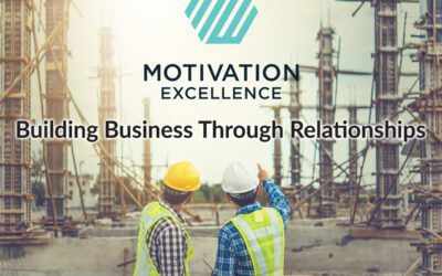 Building Business through Relationships – a White Paper from Motivation Excellence